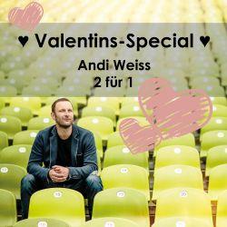 Andi Weiss Valentins-Special 2 für 1