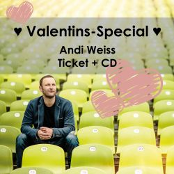 Andi Weiss Valentins-Special Ticket + CD