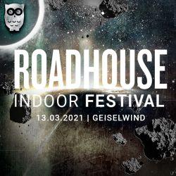 Roadhouse Festival Ticket 13.03.2021