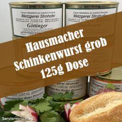 Hausmacher Schinkenwurst grob in der 125g Dose