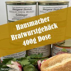 Hausmacher Bratwurstgehäck in der 400g Dose