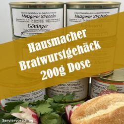 Hausmacher Bratwurstgehäck in der 200g Dose